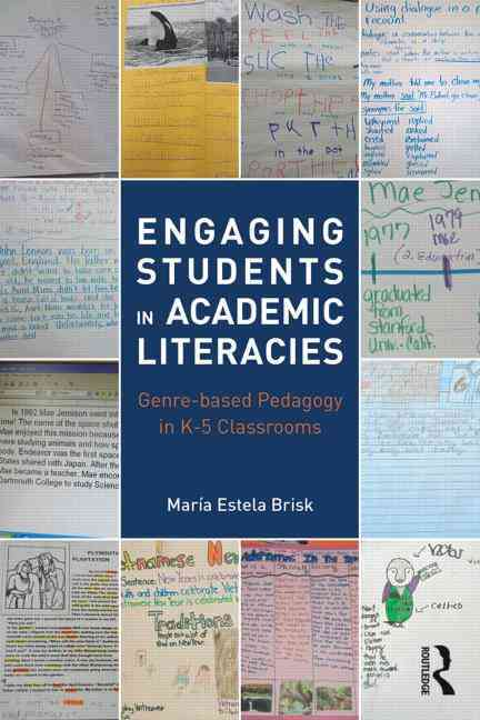 Engaging Students in Academic Literacies By Brisk, Marfa Estela