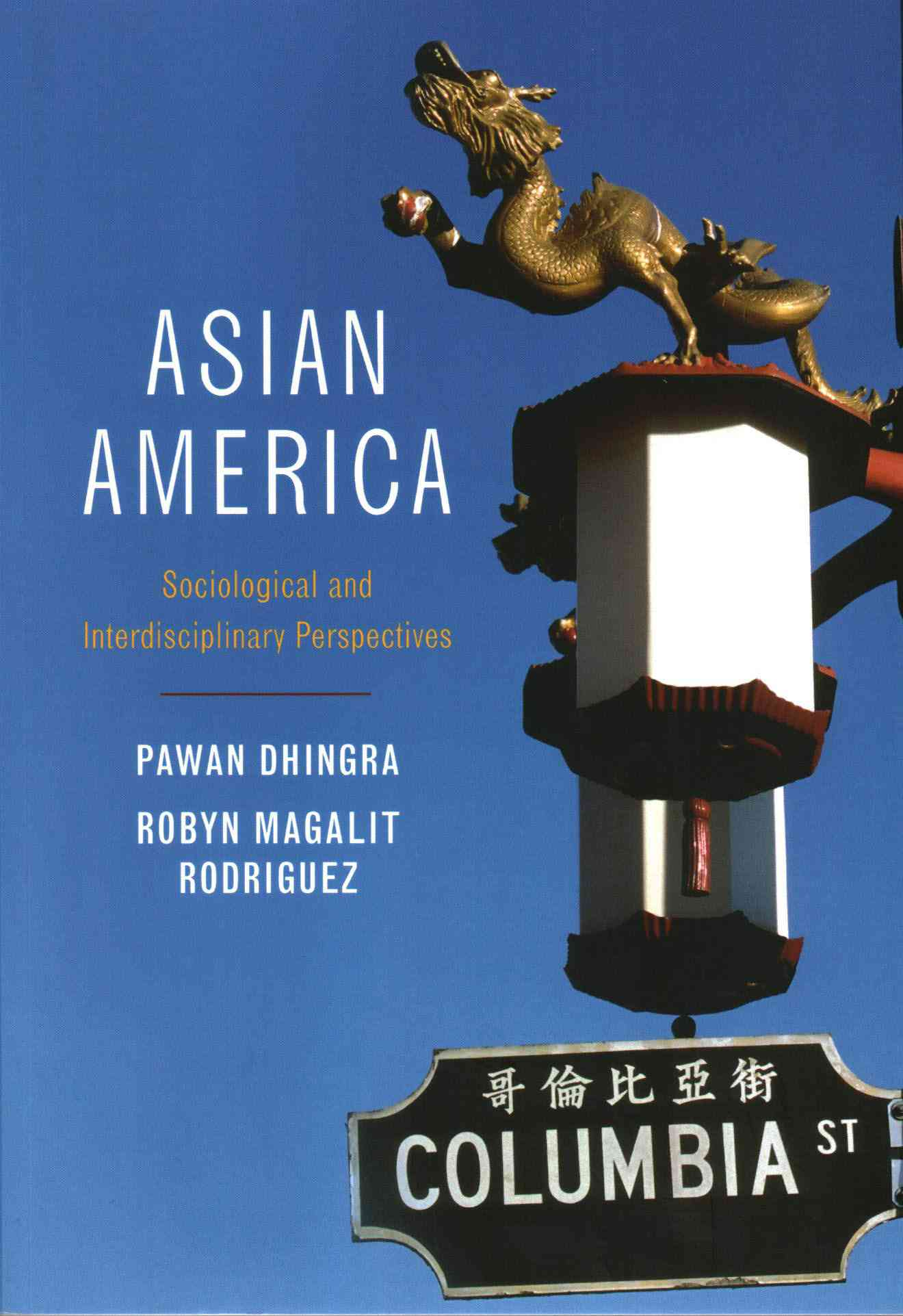 Asian America By Dhingra, Pawan/ Rodriguez, Robyn Magalit
